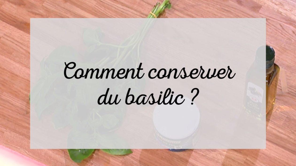 Comment conserver du basilic ?